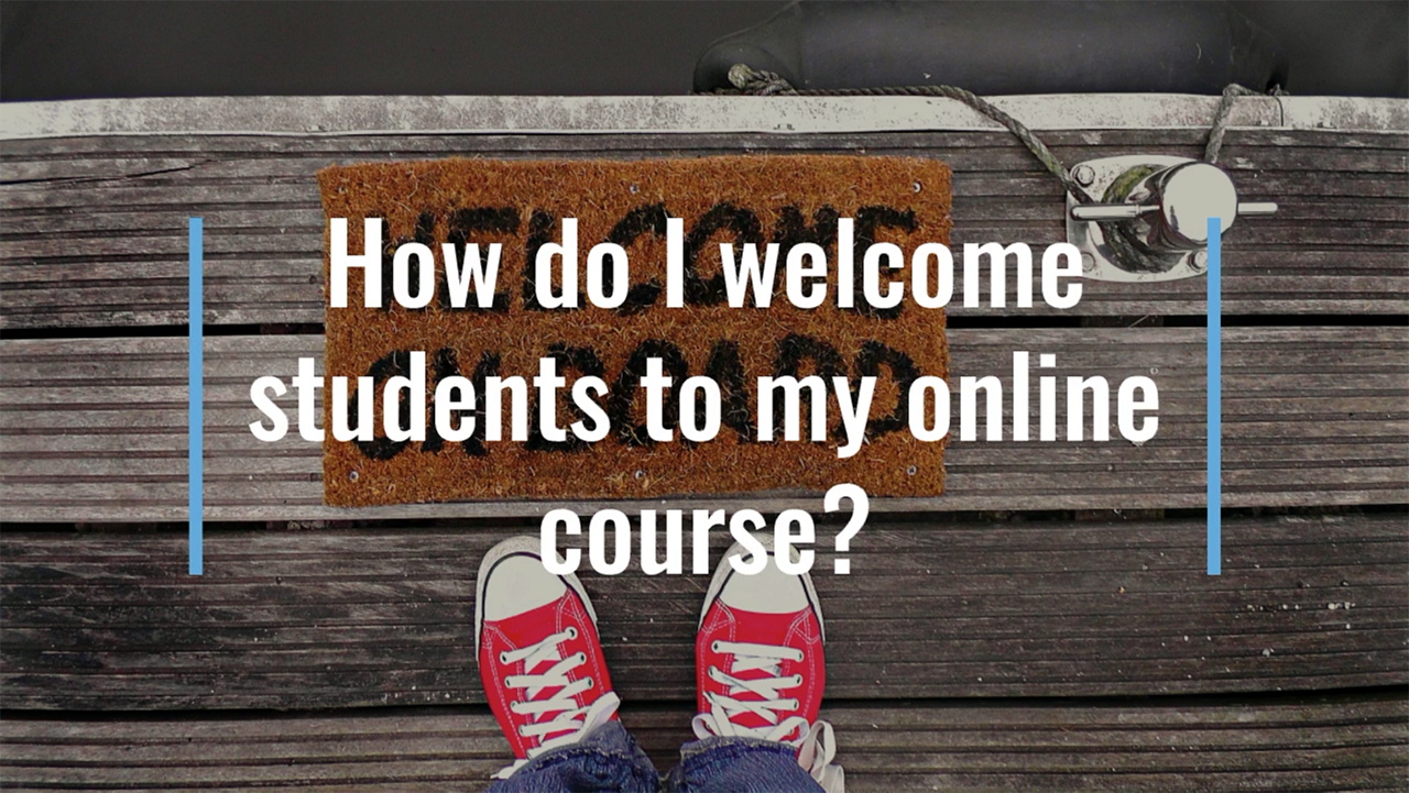 How do I welcome students to my online course?