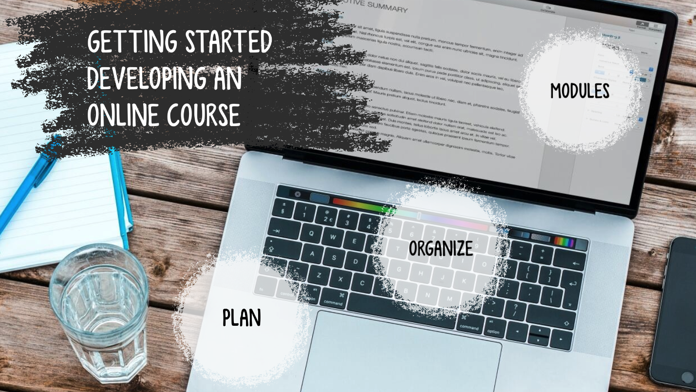 Getting Started Developing an Online Course